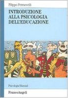 Introduzione alla psicologia dell'educazione - Petruccelli Filippo