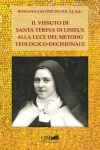 Copertina di 'Il vissuto di S. Teresa di Lisieux alla luce del metodo teologico-decisionale'