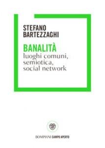 Copertina di 'Banalità. Luoghi comuni, semiotica, social network'