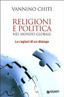 Reliogioni e politica nel mondo globale - V. Chiti