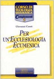 Copertina di 'Per un'ecclesiologia ecumenica'