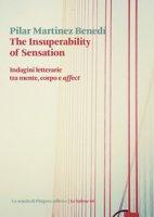 The insuperability of sensation. Indagini letterarie tra mente, corpo e «affect» - Martinez Benedí Pilar