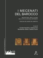 I mecenati del Barocco. Architettura, arte e cultura nella città di Noto del Settecento. Catalogo del museo del Barocco