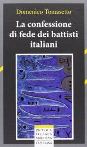 Copertina di 'La confessione di fede dei battisti italiani'