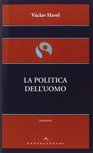 Copertina di 'Politica dell'uomo. (La)'