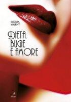 Dieta, bugie e amore - Valenti Cecilia