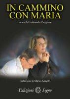 In cammino con Maria - Ferdinando Carignani