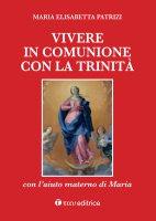Vivere in comunione con la Trinità - M. Elisabetta Patrizi