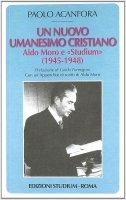 Un nuovo umanesimo cristiano - Acanfora Paolo