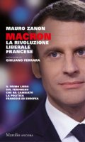 Macron. La rivoluzione liberale francese - Zanon Mauro
