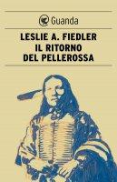 Il ritorno del pellerossa - Leslie A. Fiedler