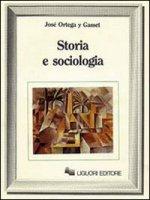 Storia e sociologia - Ortega y Gasset José