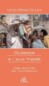 Copertina di 'Giuseppe e i suoi fratelli. Dalla discordia alla riconciliazione'