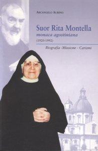 Copertina di 'Suor Rita Montella, monaca agostiniana (1920-1992). Biografia, missione, carismi'