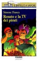 Renato e la Tv dei pirati - Frasca Simone