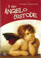 Il mio angelo custode - Libro+CD - Annarosa Preti
