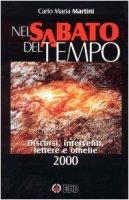 Nel sabato del tempo. Discorsi, interventi, lettere e omelie 2000 - Martini Carlo M.