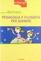 Pedagogia e filosofia per bambini. - Maria Vinciguerra