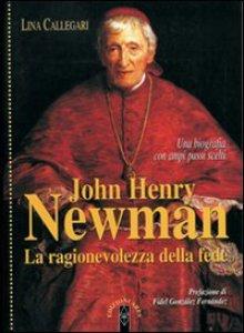 Copertina di 'John Henry Newman. La ragionevolezza della fede'