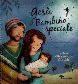 Copertina di 'Gesù il bambino speciale'