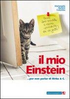 Il mio Einstein... per non parlar di Birba & C. - Ranzini Colombo Mariangela
