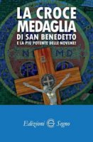 La croce medaglia di San Benedetto e la più potente delle novene!