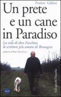 Un prete e un cane in paradiso - Gabici Franco