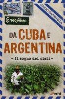 Da Cuba e Argentina. Il sogno dei cieli