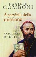 A servizio della missione - Daniele Comboni