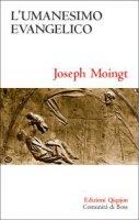 L'umanesimo evangelico - Joseph Moingt