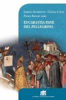 Eucaristia pane del pellegrino. 80° Opera Romana Pellegrinaggi 1934-2014