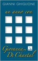 Un anno con Giovanna de Chantal - Ghiglione Gianni