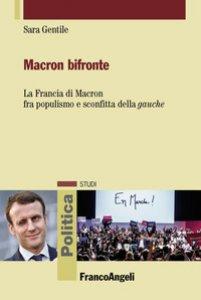 Copertina di 'Macron bifronte. La Francia di Macron fra populismo e sconfitta della «gauche»'