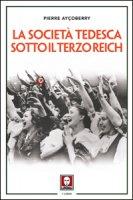 La società tedesca sotto il Terzo Reich - Pierre Ayçoberry