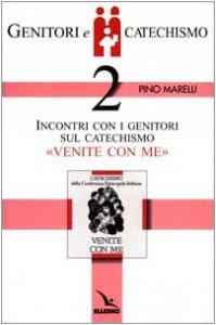 """Copertina di 'Genitori e catechismo. Vol. 2: Incontri con i genitori sul catechismo """"Venite con me""""'"""