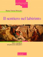 Il sentiero nel labirinto - M. Teresa Moscato