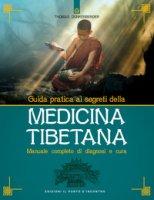Guida pratica ai segreti della medicina tibetana. Manuale completo di diagnosi e cura - Dunkenberger Thomas