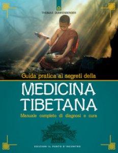 Copertina di 'Guida pratica ai segreti della medicina tibetana. Manuale completo di diagnosi e cura'