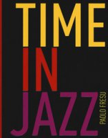 Time in jazz. Ediz. illustrata - Fresu Paolo