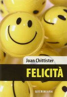 La felicità - Chittister Joan