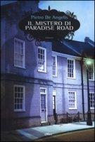 Il mistero di Paradise Road - De Angelis Pietro