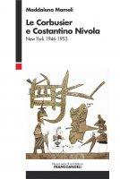 Le Corbusier e Costantino Nivola - Maddalena Mameli