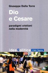 Copertina di 'Dio e Cesare paradigmi cristiani nella modernità'