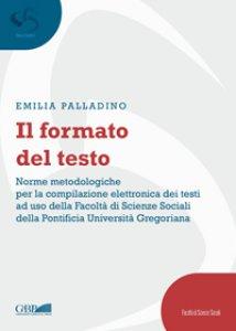 Copertina di 'Formato del testo. Norme metodologiche per la compilazione elettronica dei testi ad uso della Facoltà di Scienze Sociali della'