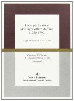 Fonti per la storia dell'agricoltura italiana (1750-1799). Saggio bibliografico di Mario Taccolini - Taccolini Mario