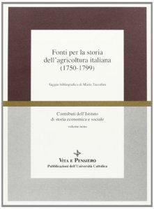 Copertina di 'Fonti per la storia dell'agricoltura italiana (1750-1799). Saggio bibliografico di Mario Taccolini'