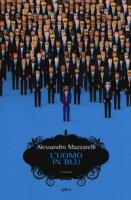 L' uomo in blu - Mazzarelli Alessandro