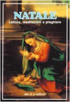 Natale. Letture, meditazioni e preghiere - Bartolini Bartolino