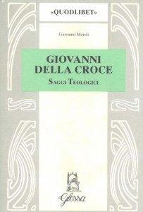 Copertina di 'Giovanni della Croce. Saggi teologici'