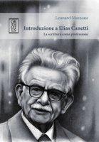 Introduzione a Elias Canetti. La scrittura come professione - Mazzone Leonard